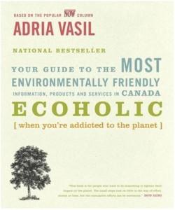 Ecoholic, by Adria Vasil